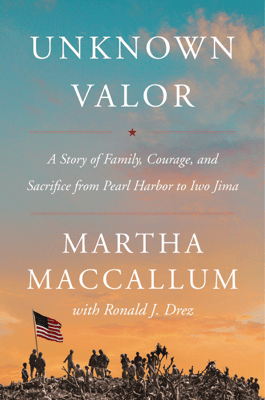 Unknown Valor - Martha MacCallum pdf download