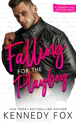 Falling for the Playboy - Kennedy Fox pdf download