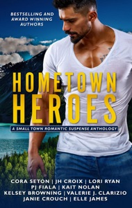 Hometown Heroes: A Small Town - Lori Ryan, Cora Seton, J.H. Croix, Elle James, Janie Crouch, PJ Fiala, Valerie J. Clarizio, Kait Nolan & Kelsey Browning pdf download
