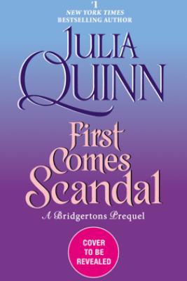 First Comes Scandal - Julia Quinn