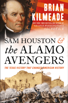 Sam Houston and the Alamo Avengers - Brian Kilmeade