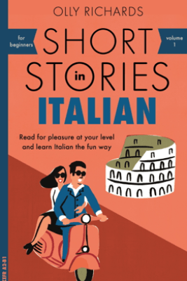 Short Stories in Italian for Beginners - Olly Richards