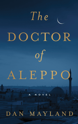The Doctor of Aleppo - Dan Mayland pdf download