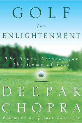 Golf for Enlightenment - Deepak Chopra