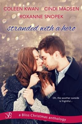 Stranded with a Hero - Coleen Kwan, Cindi Madsen & Roxanne Snopek pdf download