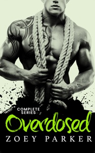 Overdosed - Complete Series - Zoey Parker pdf download