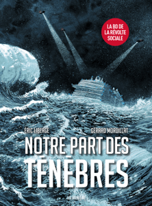 Notre part des ténébres - Gérard Mordillat & Eric Liberge pdf download