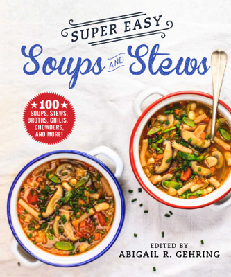Super Easy Soups and Stews - Abigail Gehring pdf download