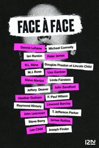 Face à face - Lisa Gardner, Michael Connelly, Steve Berry, Dennis Lehane, James Rollins, Peter James, Ian Rankin, R. L. Stine, Lee Child & David Baldacci pdf download