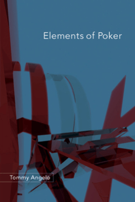 Elements of Poker - Tommy Angelo
