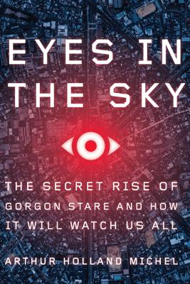 Eyes in the Sky - Arthur Holland Michel