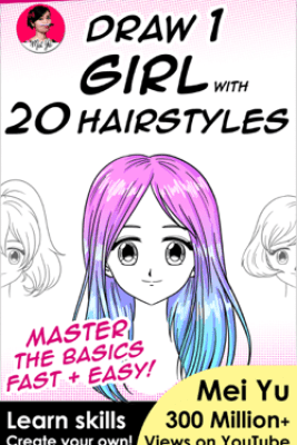 Draw 1 Girl with 20 Hairstyles - Mei Yu