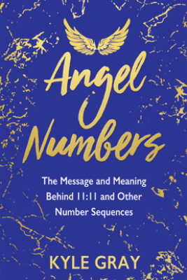 Angel Numbers - Kyle Gray