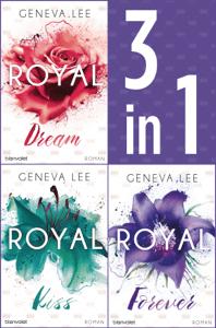 Die Royals-Saga 4-6: - Royal Dream / Royal Kiss / Royal Forever - Geneva Lee pdf download