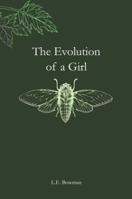 The Evolution of a Girl - L.E. Bowman