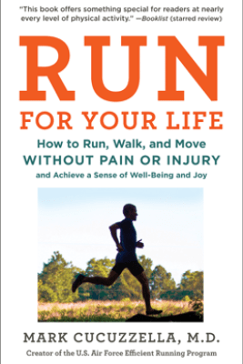 Run for Your Life - Mark Cucuzzella, MD
