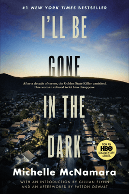 I'll Be Gone in the Dark - Michelle McNamara pdf download