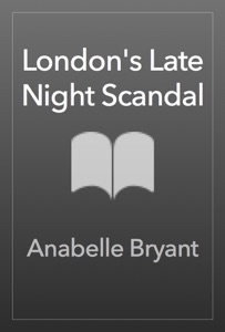 London's Late Night Scandal - Anabelle Bryant pdf download