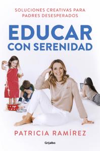 Educar con serenidad - Patricia Ramírez pdf download