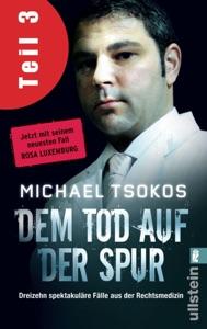 Dem Tod auf der Spur (Teil 3) - Veit Etzold & Michael Tsokos pdf download