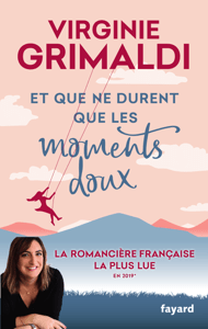 Et que ne durent que les moments doux - Virginie Grimaldi pdf download