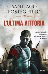 L'ultima vittoria - Santiago Posteguillo pdf download