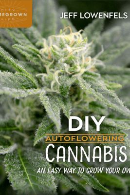 DIY Autoflowering Cannabis - Jeff Lowenfels