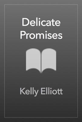 Delicate Promises - Kelly Elliott pdf download