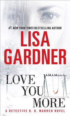 Love You More - Lisa Gardner pdf download