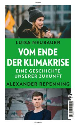 Vom Ende der Klimakrise - Luisa Neubauer & Alexander Repenning pdf download