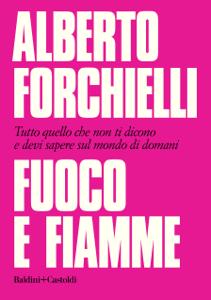 Fuoco e fiamme - Alberto Forchielli pdf download