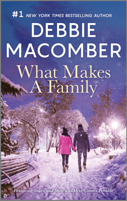 What Makes a Family - Debbie Macomber pdf download