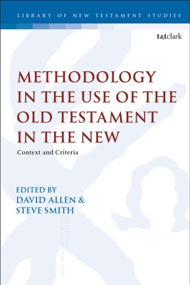 Methodology in the Use of the Old Testament in the New - David Allen & Steve Smith pdf download