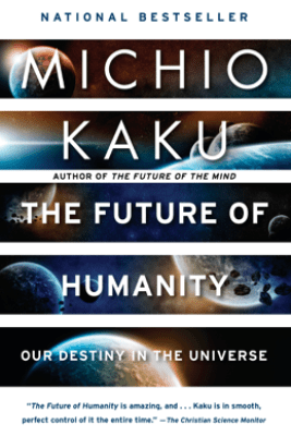 The Future of Humanity - Michio Kaku