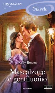 Mascalzone e gentiluomo (I Romanzi Classic) - Kelly Bowen pdf download