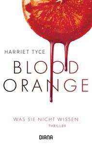 Blood Orange - Was sie nicht wissen - Harriet Tyce pdf download