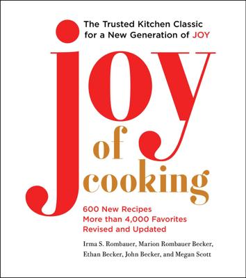Joy of Cooking - Irma S. Rombauer, Marion Rombauer Becker, Ethan Becker, John Becker & Megan Scott pdf download