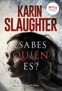 ¿Sabes quién es? - Karin Slaughter pdf download
