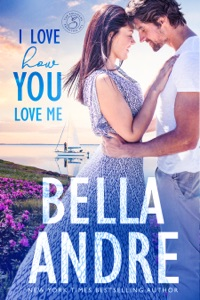 I Love How You Love Me - Bella Andre pdf download