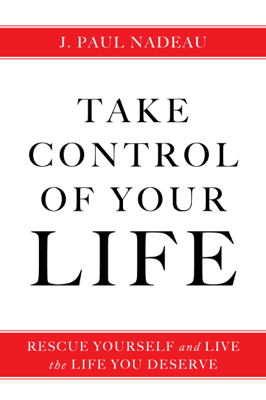 Take Control of Your Life - J. Paul Nadeau pdf download