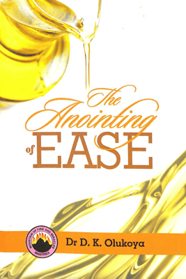 The Anointing of Ease - Dr. D. K. Olukoya