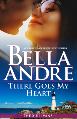 There Goes My Heart (Maine Sullivans 2) - Bella Andre pdf download