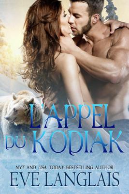 L'appel Du Kodiak - Eve Langlais pdf download