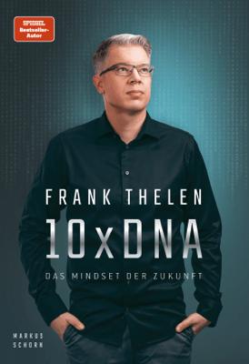 10xDNA – Das Mindset der Zukunft - Frank Thelen & Markus Schorn pdf download