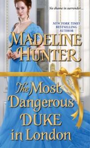 The Most Dangerous Duke in London - Madeline Hunter pdf download