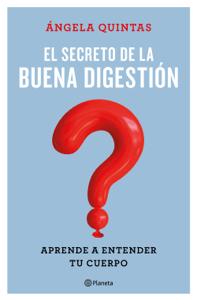 El secreto de la buena digestión - Ángela Quintas pdf download