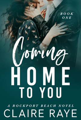 Coming Home to You - Claire Raye pdf download