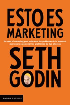 Esto es marketing (Edición mexicana) - Seth Godin