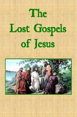 The Lost Gospels of Jesus - Anonymous pdf download