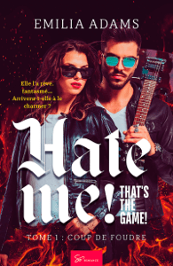 Hate me! That's the game! - Tome 1 - Emilia Adams pdf download